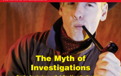 The Myth of Investigations Tips for developing a well-defined Investigation System